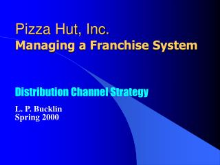 Pizza Hut, Inc. Managing a Franchise System