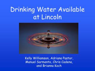 Drinking Water Available at Lincoln