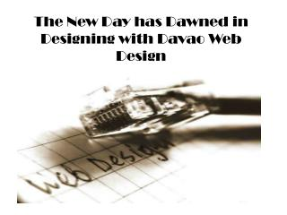 The New Day has Dawned in Designing with Davao Web Design