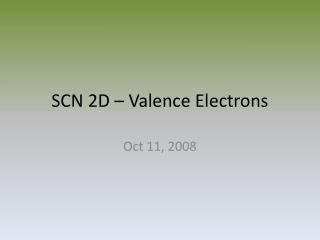 SCN 2D – Valence Electrons