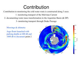 Contribution Contribution to monitoring the cold water route is constructed along 3 axes: