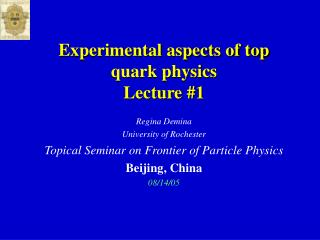 Experimental aspects of top quark physics  Lecture #1