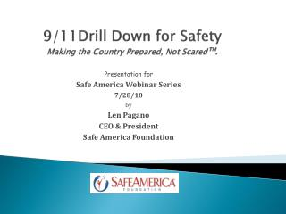 9/11 Drill D own for S afety Making the Country Prepared, Not Scared ™.