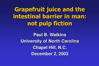 Grapefruit juice and the  intestinal barrier in man: not pulp fiction