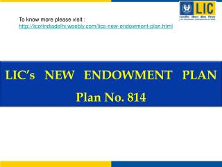 LIC's   NEW   ENDOWMENT   PLAN Plan No. 814