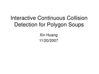 Interactive Continuous Collision Detection for Polygon Soups