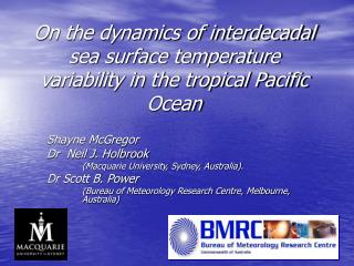 On the dynamics of interdecadal sea surface temperature variability in the tropical Pacific Ocean