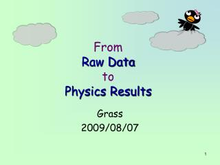 From Raw Data to Physics Results