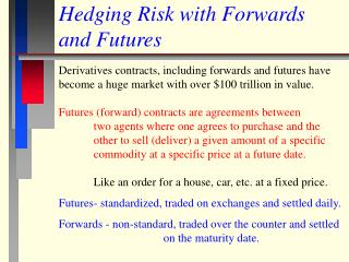Hedging Risk with Forwards and Futures