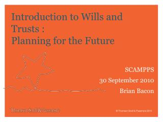 Introduction to Wills and Trusts : Planning for the Future