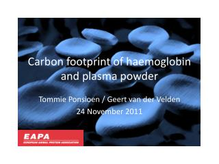 Carbon footprint of haemoglobin and plasma powder