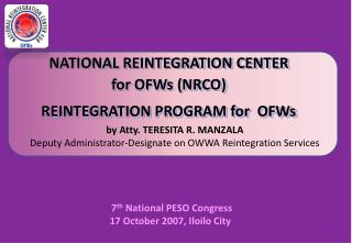 NATIONAL REINTEGRATION CENTER  for OFWs (NRCO)  REINTEGRATION PROGRAM for  OFWs