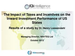 The Impact of Taxes and Incentives on the Inward Investment Performance of US States