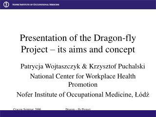 Presentation of the Dragon-fly Project – its aims and concept
