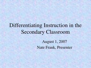 Differentiating Instruction in the Secondary Classroom