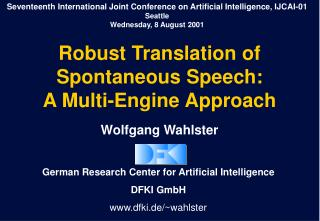 Robust Translation of  Spontaneous Speech:  A Multi-Engine Approach