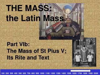 THE MASS: the Latin Mass