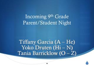 Incoming 9 th  Grade  Parent/Student Night