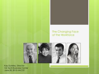 The Changing Face  of the Workforce