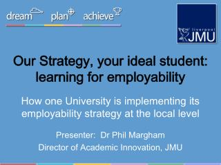Our Strategy, your ideal student: learning for employability