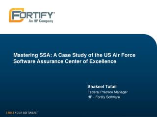 Mastering SSA: A Case Study of the US Air Force Software Assurance Center of Excellence