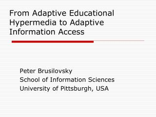 From Adaptive Educational Hypermedia to Adaptive Information Access