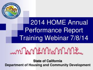 2014 HOME Annual Performance Report Training Webinar 7/8/14