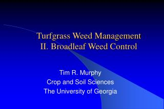 Turfgrass Weed Management II. Broadleaf Weed Control