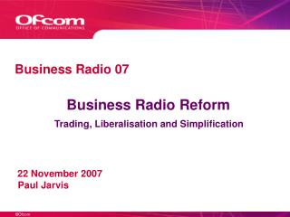 Business Radio Reform  Trading, Liberalisation and Simplification