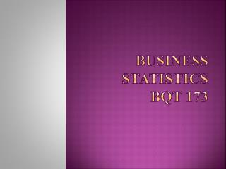 BUSINESS STATISTICS BQT 173