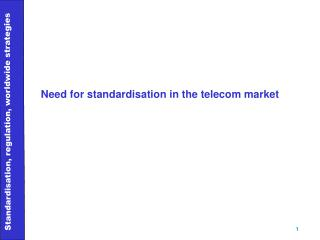 Need for standardisation in the telecom market