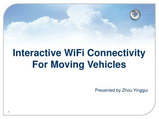 Interactive WiFi Connectivity  For Moving Vehicles