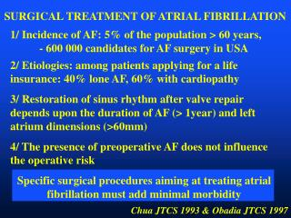 1/ Incidence of AF: 5\% of the population > 60 years,   		- 600 000 candidates for AF surgery in USA