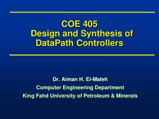 COE 405   Design and Synthesis of  DataPath  Controllers