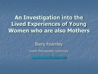 An Investigation into the Lived Experiences of Young Women who are also Mothers