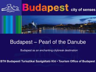 Budapest – Pearl of the Danube