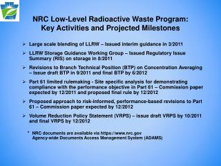 NRC Low-Level Radioactive Waste Program:   Key Activities and Projected Milestones