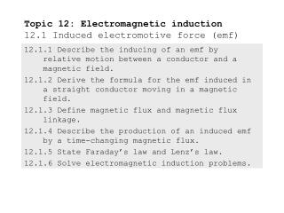 Topic 12: Electromagnetic induction 12.1 Induced electromotive force (emf)