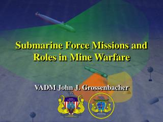 Submarine Force Missions and Roles in Mine Warfare
