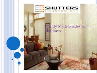 Quality Made Shades For Windows