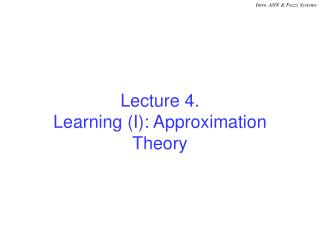 Lecture 4. Learning (I): Approximation Theory