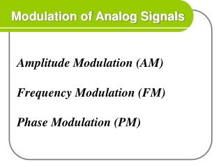 Modulation of Analog Signals