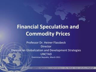 Financial Speculation and Commodity Prices