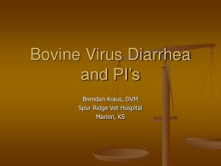 Bovine Virus Diarrhea and PI's