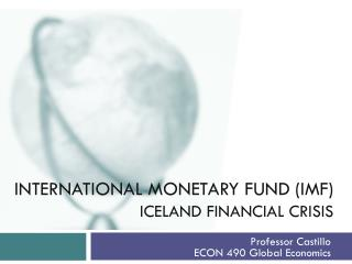 INTERNATIONAL MONETARY FUND (IMF)  Iceland financial crisis