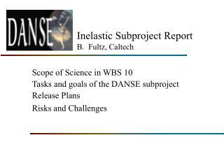 Inelastic Subproject Report B. Fultz, Caltech