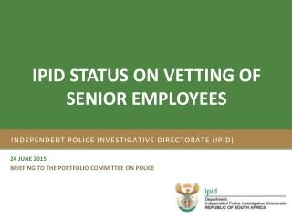 Independent Police Investigative Directorate (IPID)