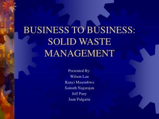 BUSINESS TO BUSINESS: SOLID WASTE MANAGEMENT