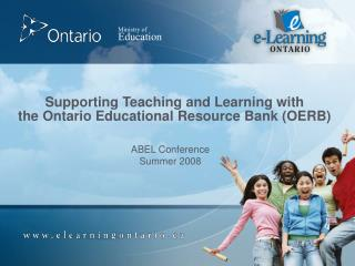 Supporting Teaching and Learning with  the Ontario Educational Resource Bank (OERB)