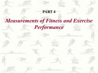 PART  4 Measurements of Fitness and Exercise Performance